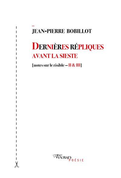 Jean-Pierre Bobillot Dernieres-repliques-avant-la-sieste