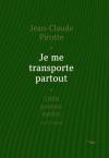 Je-me-transporte-partout-5000-poemes-inedits-2012-2014