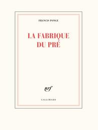 Francis Ponge  la fabrique du pré