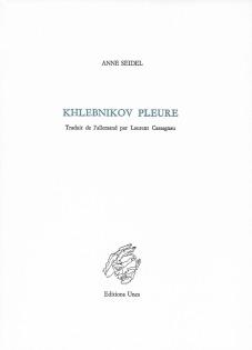 Anne Seidel  Khlebnikov pleure