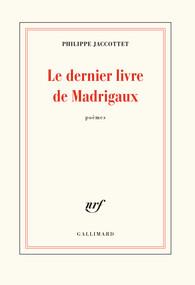 Philippe Jaccottet  Le dernier livre de Madribaux