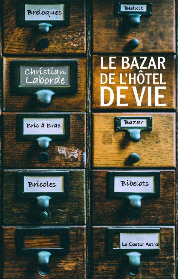 Christian Laborde  Le Bazar de l'hôtel de vie
