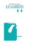 Théo Robine-Langlois  Le Gabion