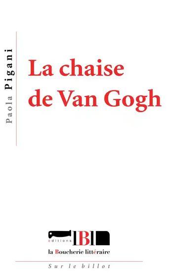 Paola Pigani  la chaise de Van Gogh