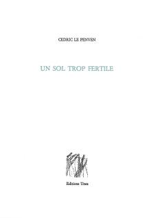 Cédric Le Penven  Un sol trop fertile