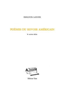 Emmanuel Laugier  Poèmes du revoir américain & autres séries