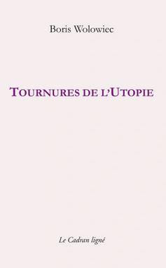 Boris Wolowiec tournures de l'utopie