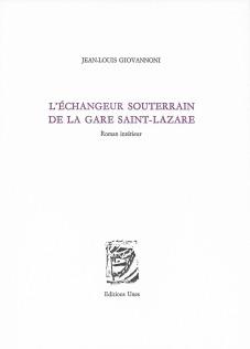 Jean-Louis Giovannoni  l'échangeur souterrain de la gare St Lazare