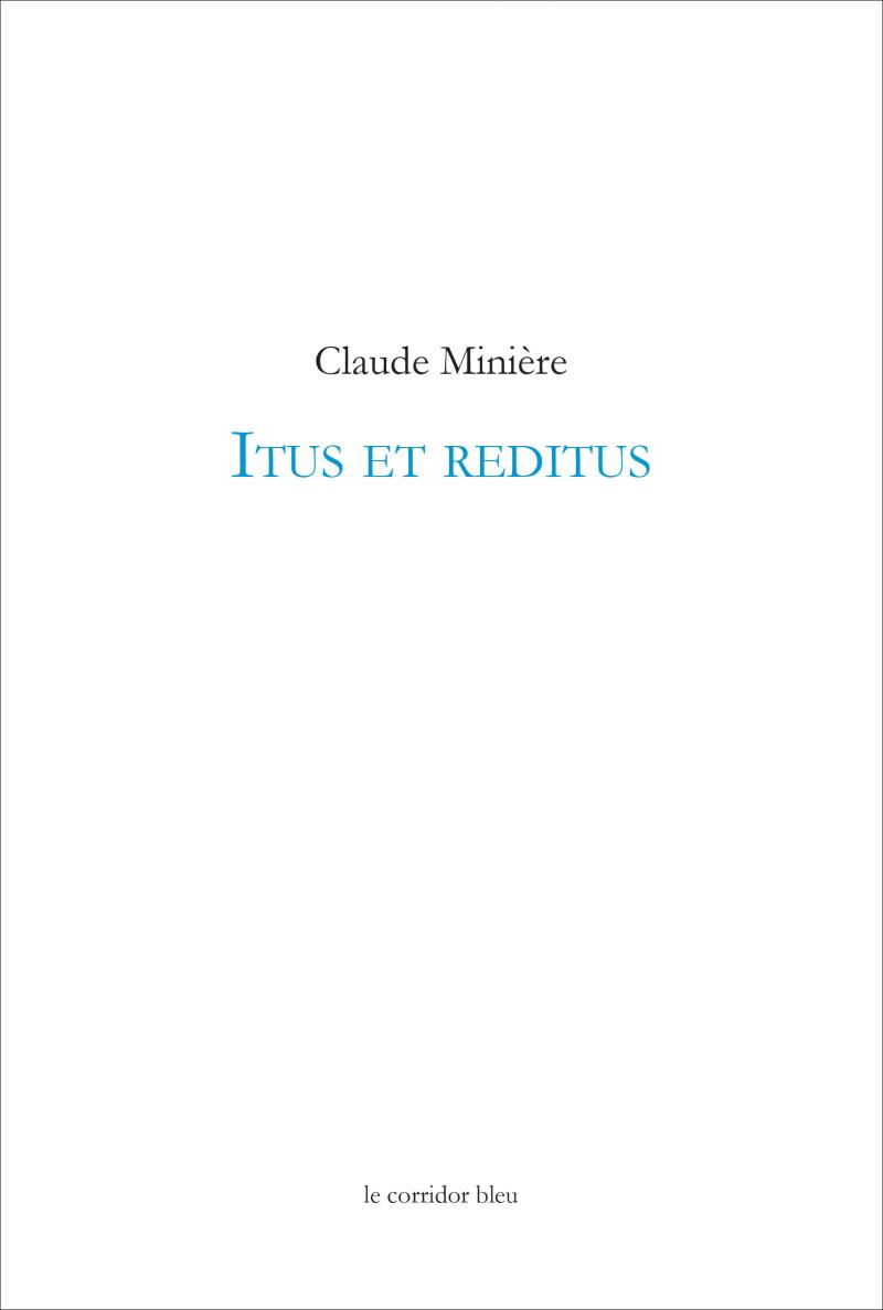 Claude Minière  itus et reditus