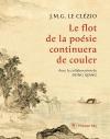 Jean Marie Gustave Le Clézio  le flot de la poésie continuera de couler