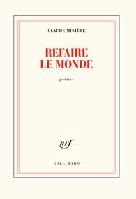 Claude Minière  refaire le monde
