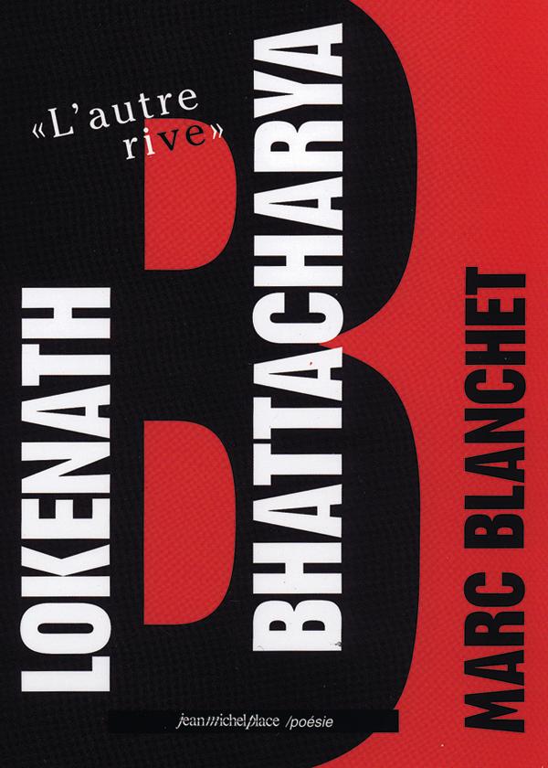 Marc Blanchet  Lokenath Bhattacharya