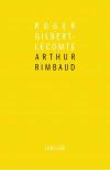 Roger Gilbert-Lecomte  Arthur Rimbaud
