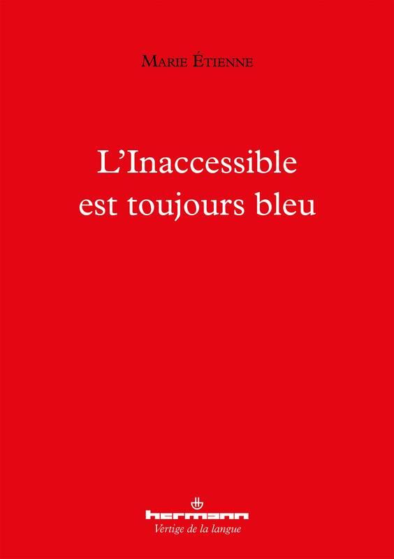 Marie Etienne  l'Inaccessible est toujours bleu