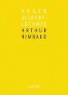 Roger Gilbert Lecompte  Arthur Rimbaud
