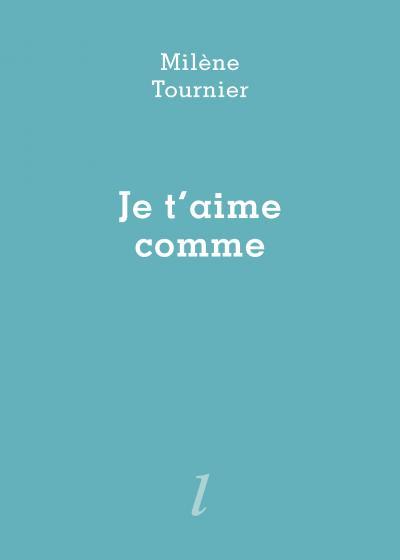 Milène Tournier  je t'aime comme